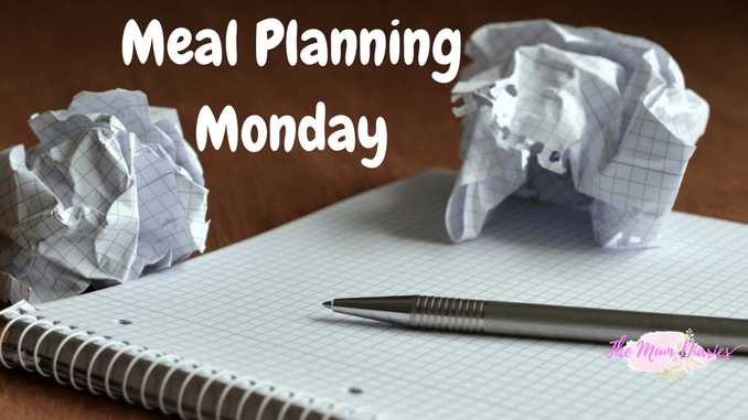 Meal Plan Monday – W/c 11th September – The Mum Diaries